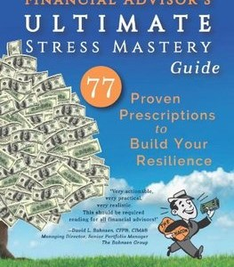 The Financial Advisor's ULTIMATE Stress Mastery Guide