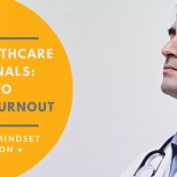 Tips for Healthcare Professionals - 3 Keys to Preventing Burnout